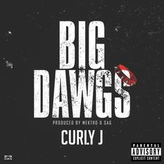 "Curly J Is Stepping In With The ""Big Dawgs"""