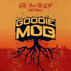 "Goodie Mob Link Up With Chuck D For Raucous New Single ""Are You Ready"""