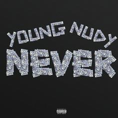 "Young Nudy Drops New Banger ""Never"""