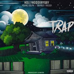 "Young Dolph & Trapboy Freddy Team With Hollyhood Bay Bay On ""Trap"""