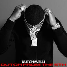 "Dutchavelli Makes His Formal Introduction On ""Dutch From The 5th"""