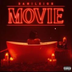 "DaniLeigh Opens Up On ""Movie"" Ft. Gunna, DaBaby, PartyNextDoor, Ty Dolla $ign & More"