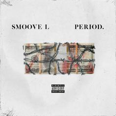 """Smoove'L Delivers Raw Energy On His New Track """"Period"""""""