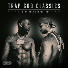 """Gucci Mane Re-Visits His Greatest Hits On """"Trap God Classics: I Am My Only Competition"""""""