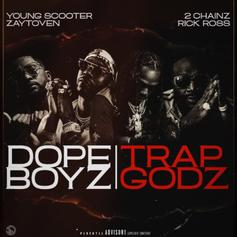 """Young Scooter & Zaytoven Release """"Dope Boyz & Trap Godz"""" Banger With 2 Chainz & Rick Ross"""