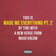 "TOBi Connects With Maxo Kream For ""Made Me Everything Pt. 2"""