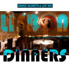 "Bronze Nazareth & Leaf Dog Connect On ""Lisbon Dinners"""