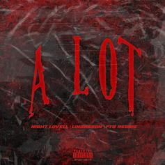 """Night Lovell Connects With Lindasson & FTG Reggie For """"A Lot"""""""