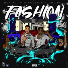 "Fivio Foreign Joins The Plug & M24 On ""Fashion"""