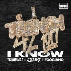 "TG Kommas Enlists Foogiano And 42 Dugg On ""I Know"""