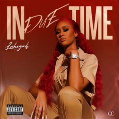 "Lakeyah Releases New Mixtape ""In Due Time"" Featuring Gucci Mane & Yung Bleu"