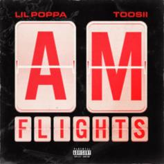 """Lil Poppa & Toosii Connect For """"A.M. Flights"""""""