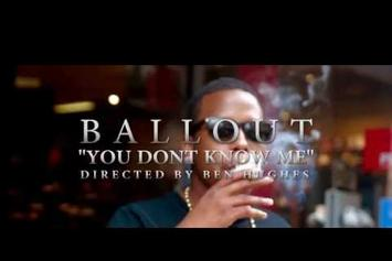 """Ballout """"You Don't Know Me"""" Video"""