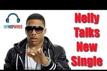 "Nelly ""Talks Collaborating w/ Pharrell & Nicki Minaj"" Video"
