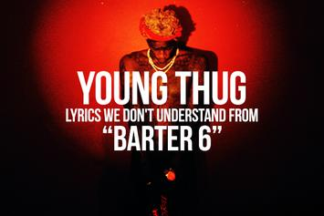 "Young Thug Lyrics We Don't Understand From ""Barter 6"""