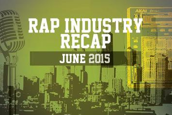 Rap Industry Recap: June 2015