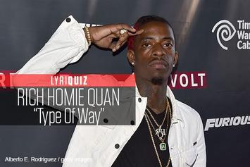 "LyriQuiz: Rich Homie Quan - ""Type Of Way"""
