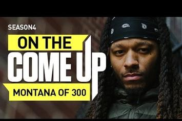 On The Come Up: Montana Of 300