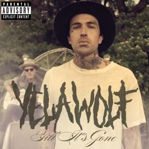 yelawolf till its gone download