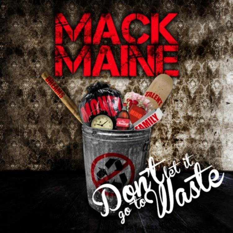 4822ca75d7ef Mack Maine - Dont Let it Go to Waste