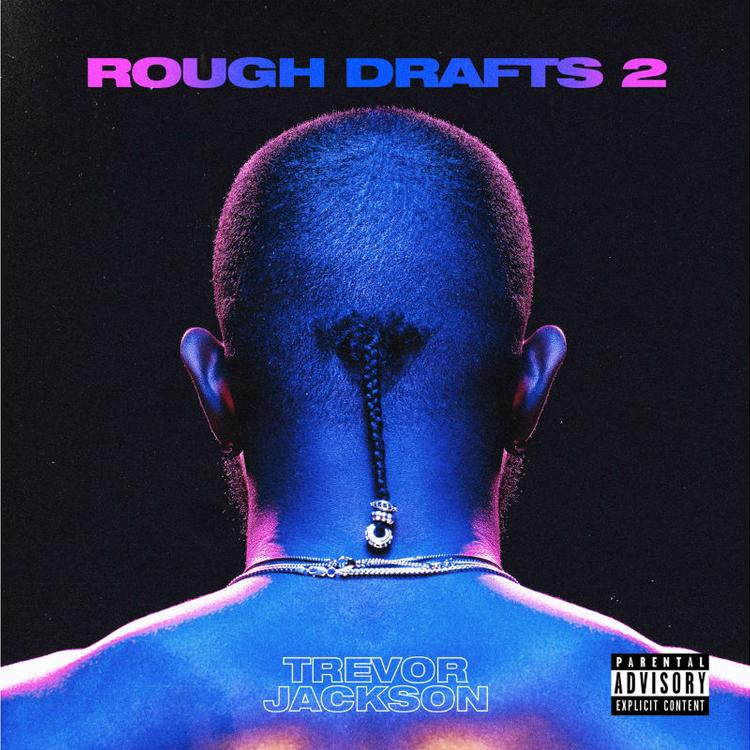 "Trevor Jackson Delivers ""Rough Drafts, Pt. 2"" Album"