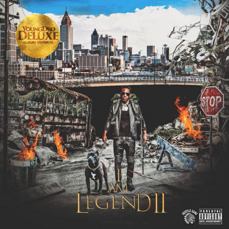 "Young Dro – ""I Am Legend 2"""